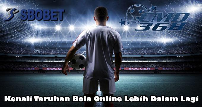 Kenali Taruhan Bola Online Lebih Dalam Lagi