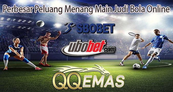 Perbesar Peluang Menang Main Judi Bola Online